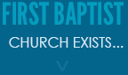 First Baptist Exists